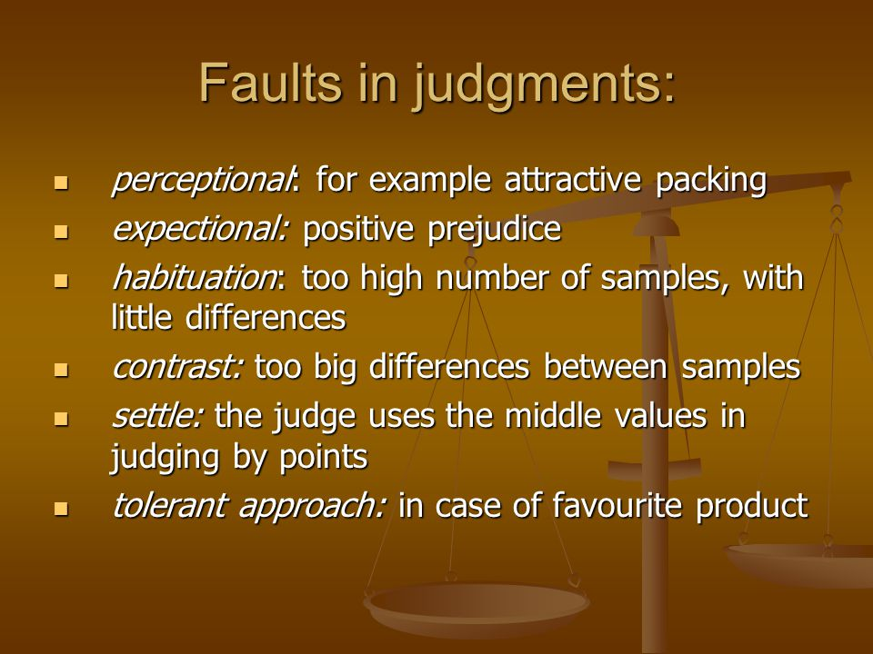 Faults in judgments: perceptional: for example attractive packing