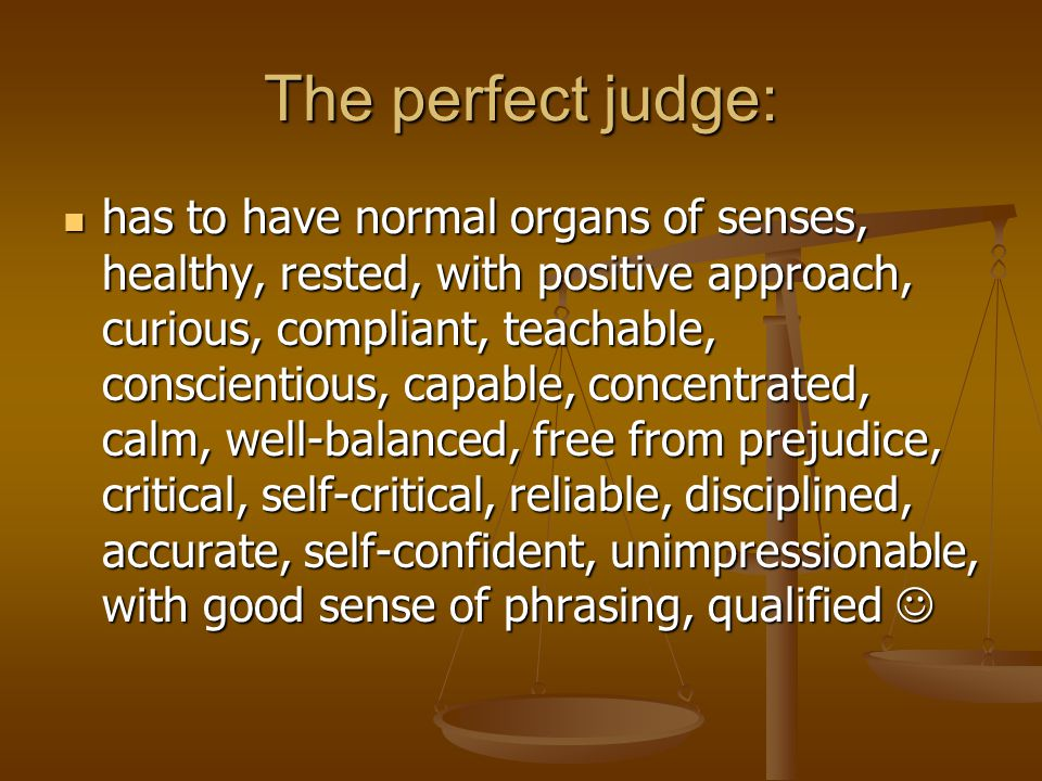 The perfect judge: