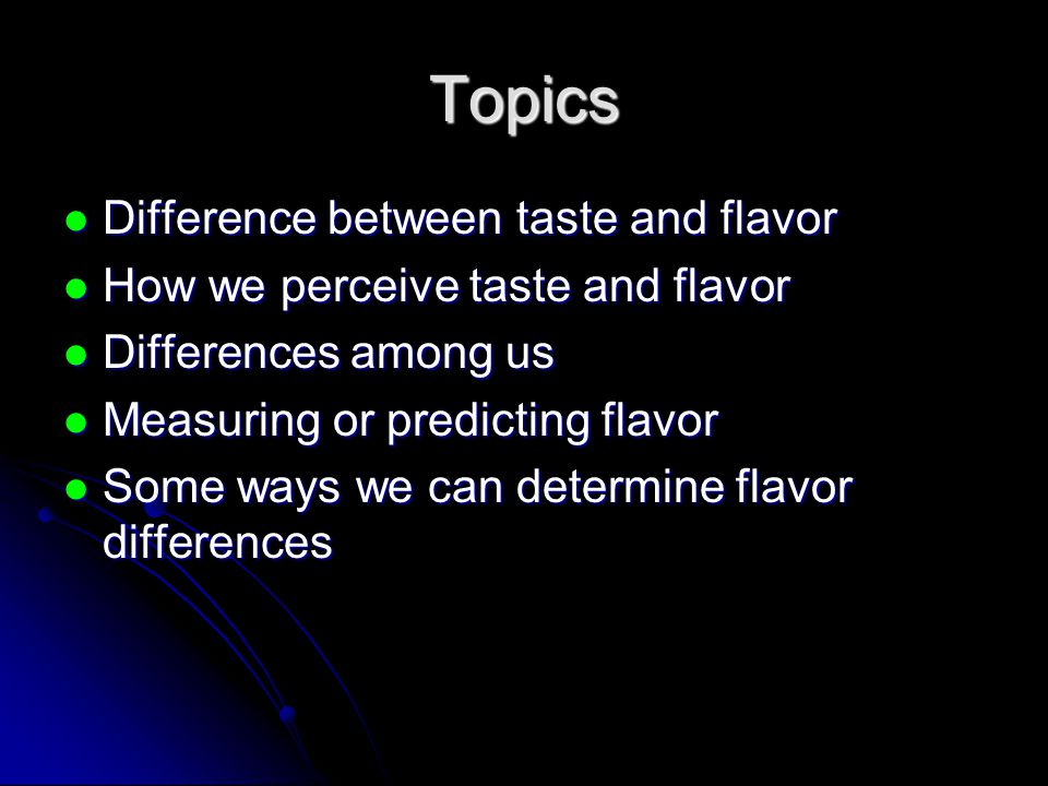 Topics Difference between taste and flavor