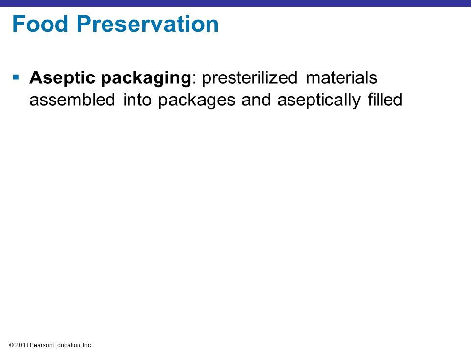 Food Preservation Aseptic packaging: presterilized materials assembled into packages and aseptically filled.