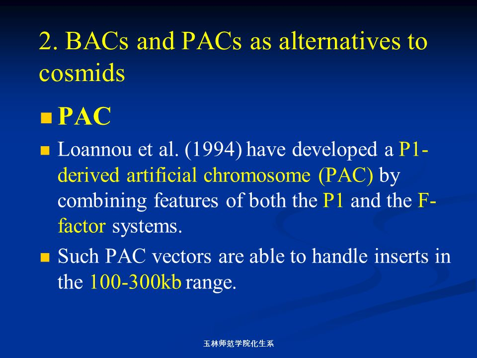 2. BACs and PACs as alternatives to cosmids