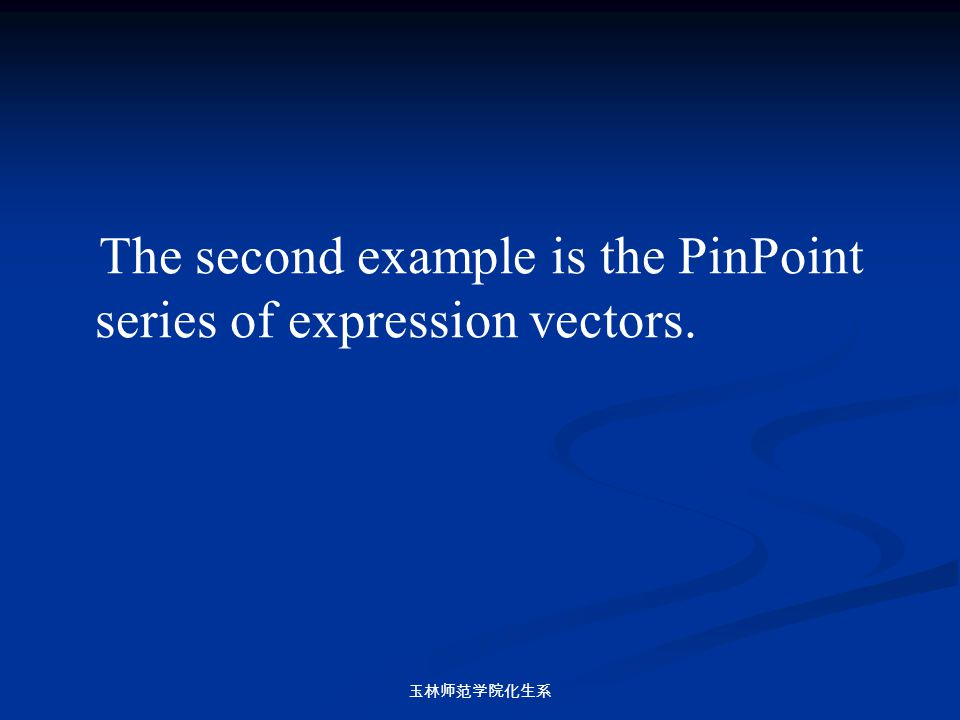 The second example is the PinPoint series of expression vectors.