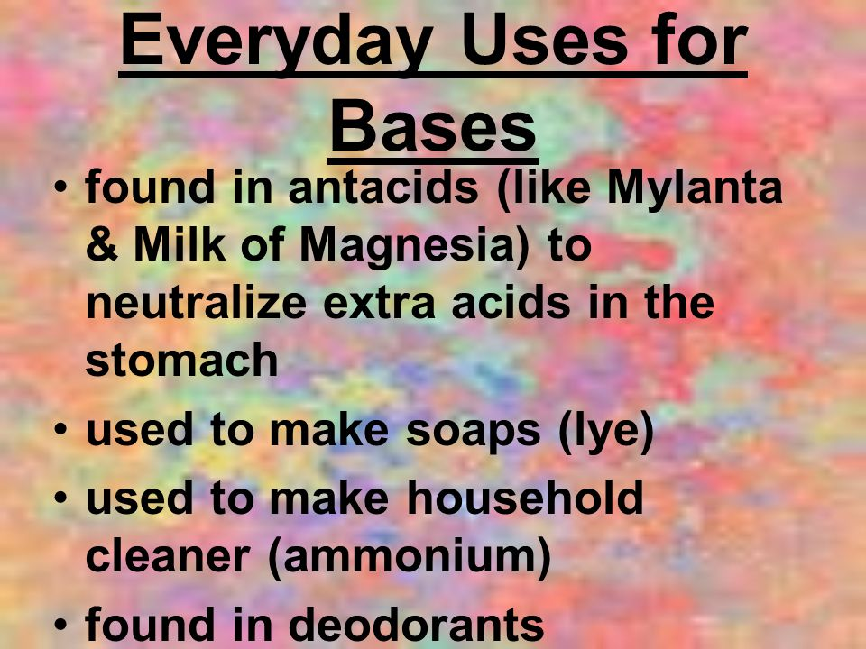 Everyday Uses for Bases