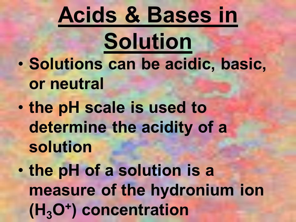 Acids & Bases in Solution