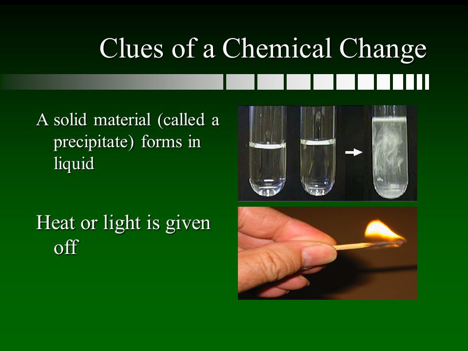 Clues of a Chemical Change
