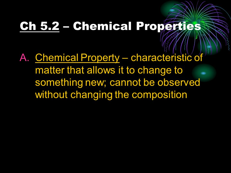 Ch 5.2 – Chemical Properties