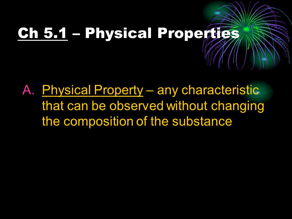 Ch 5.1 – Physical Properties