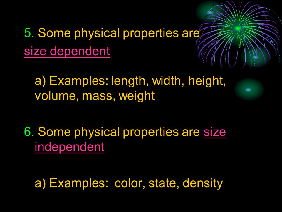 5. Some physical properties are