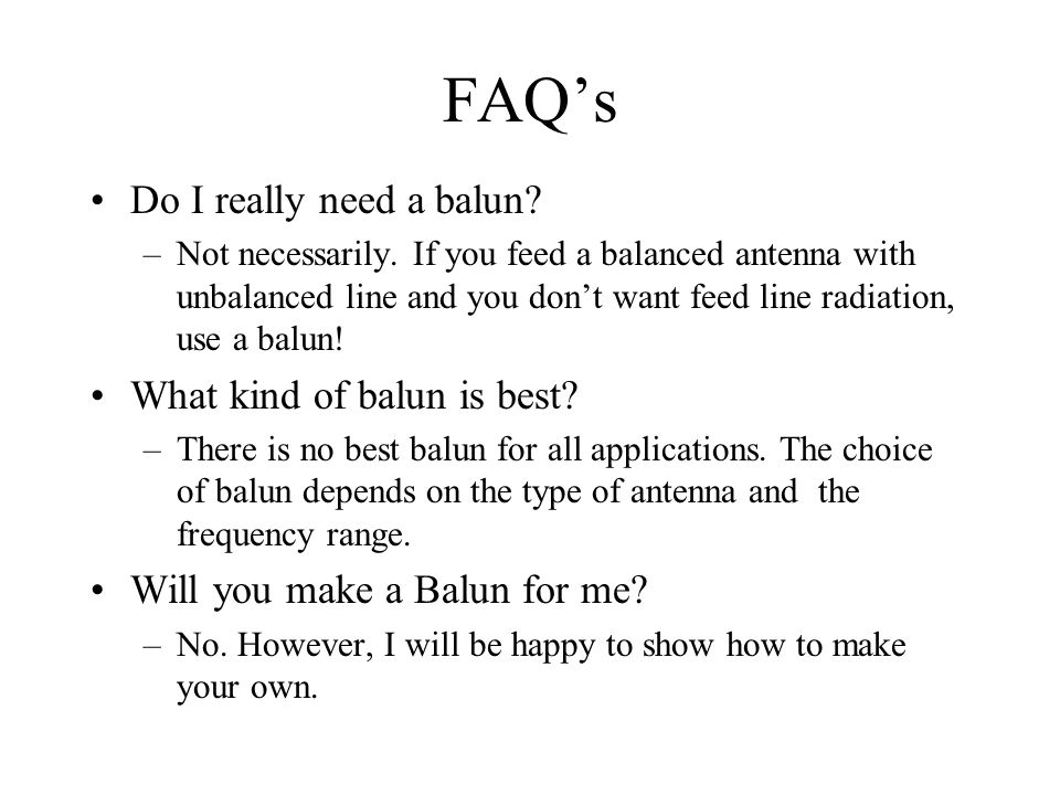 FAQ's Do I really need a balun What kind of balun is best