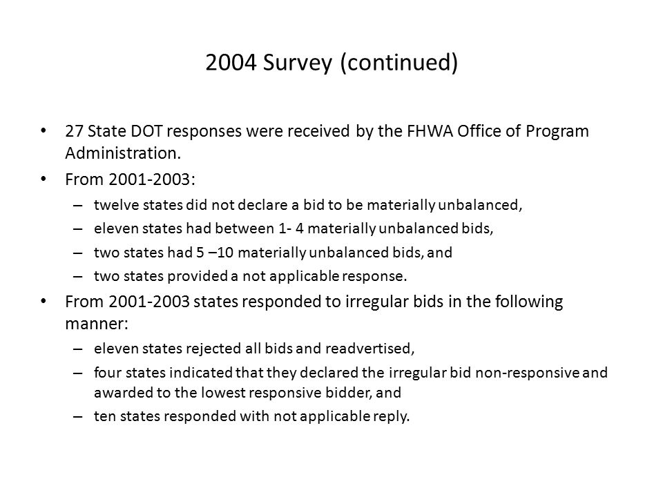 2004 Survey (continued) 27 State DOT responses were received by the FHWA Office of Program Administration.