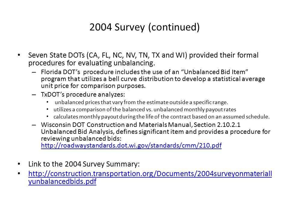 2004 Survey (continued) Seven State DOTs (CA, FL, NC, NV, TN, TX and WI) provided their formal procedures for evaluating unbalancing.