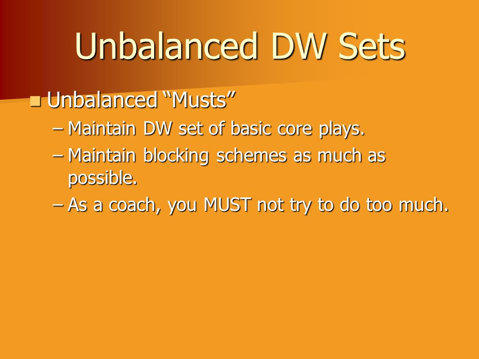 Unbalanced DW Sets Unbalanced Musts