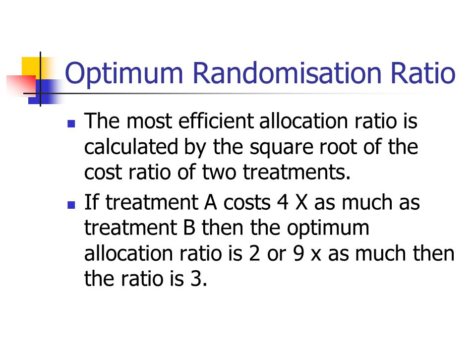Optimum Randomisation Ratio