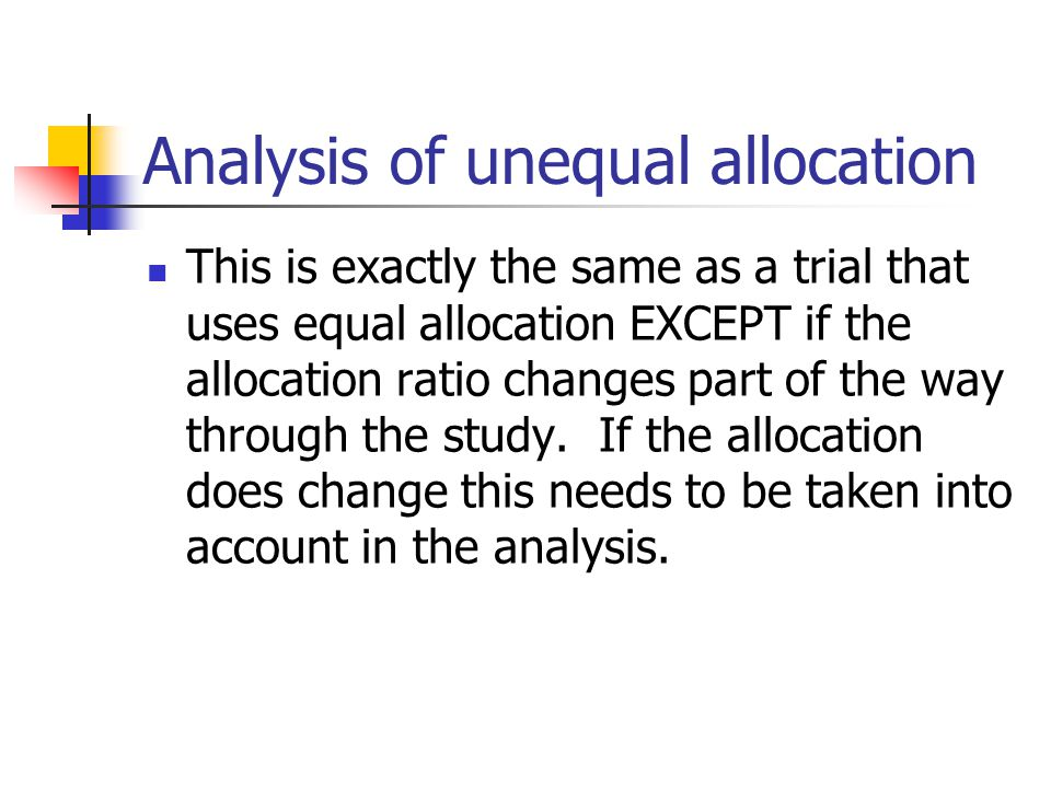 Analysis of unequal allocation