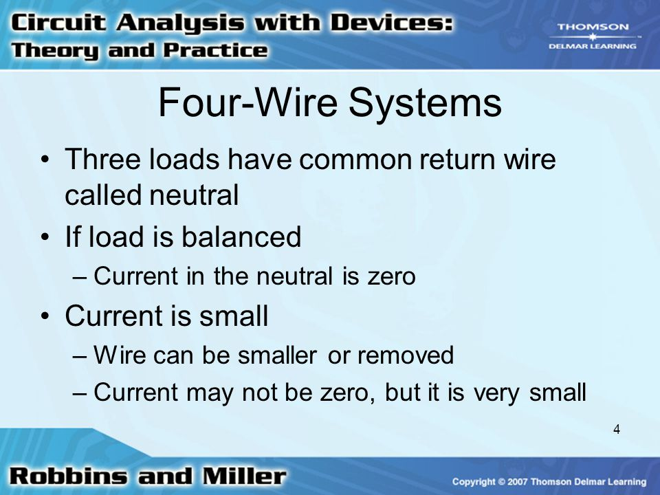 Four-Wire Systems Three loads have common return wire called neutral