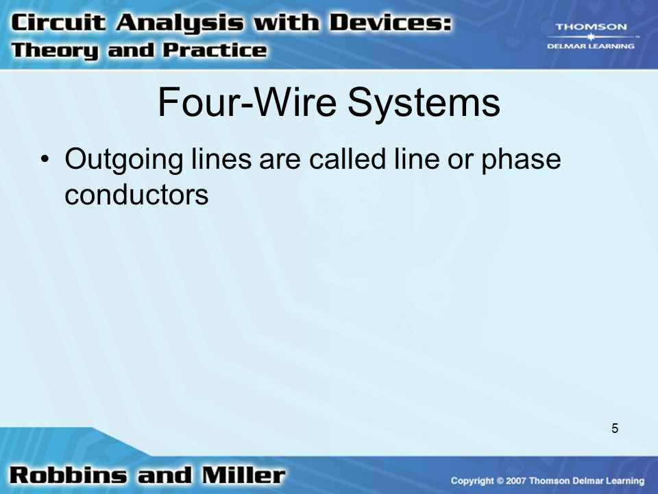 Four-Wire Systems Outgoing lines are called line or phase conductors