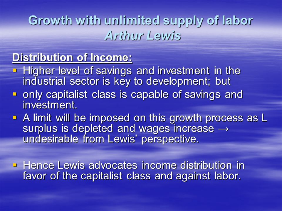 Growth with unlimited supply of labor Arthur Lewis