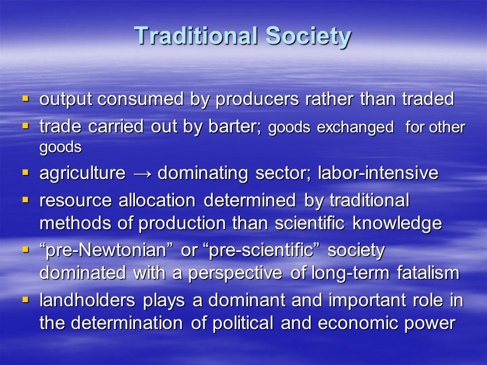 Traditional Society output consumed by producers rather than traded