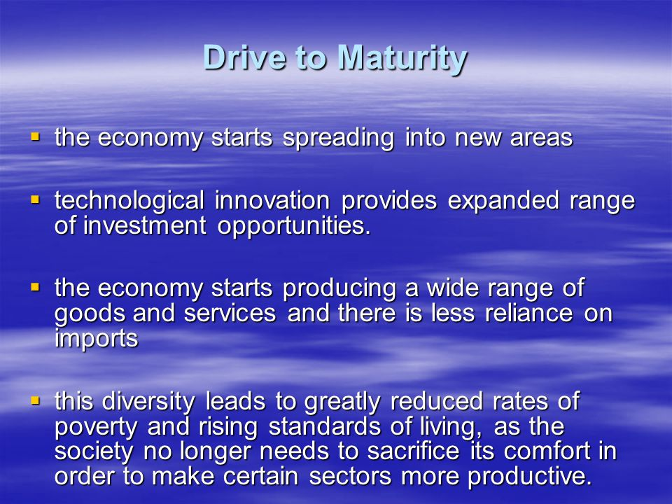 Drive to Maturity the economy starts spreading into new areas