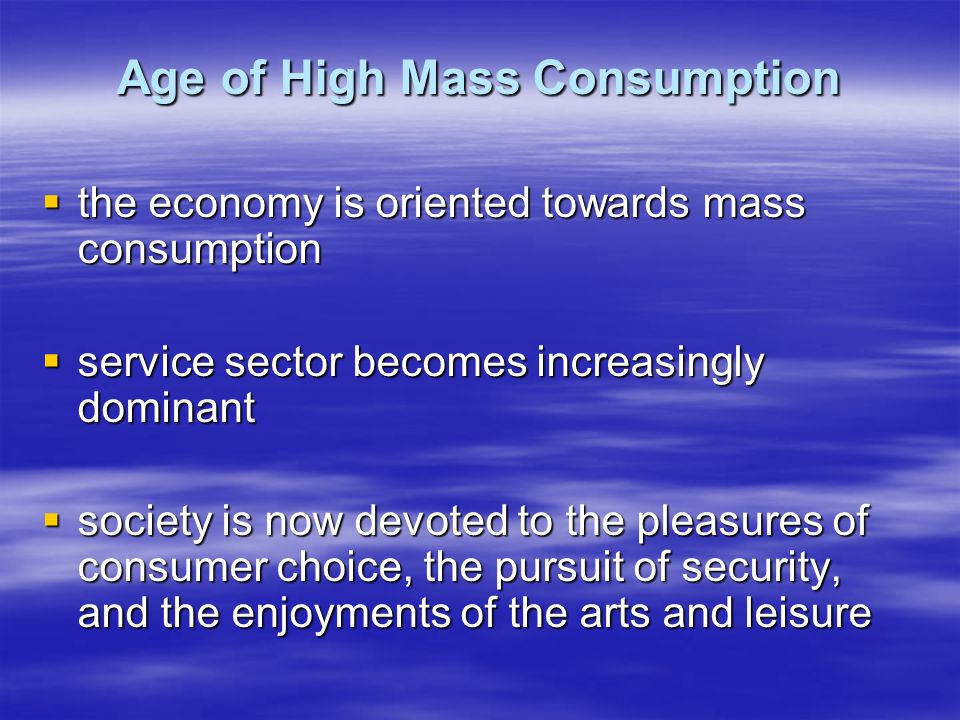Age of High Mass Consumption