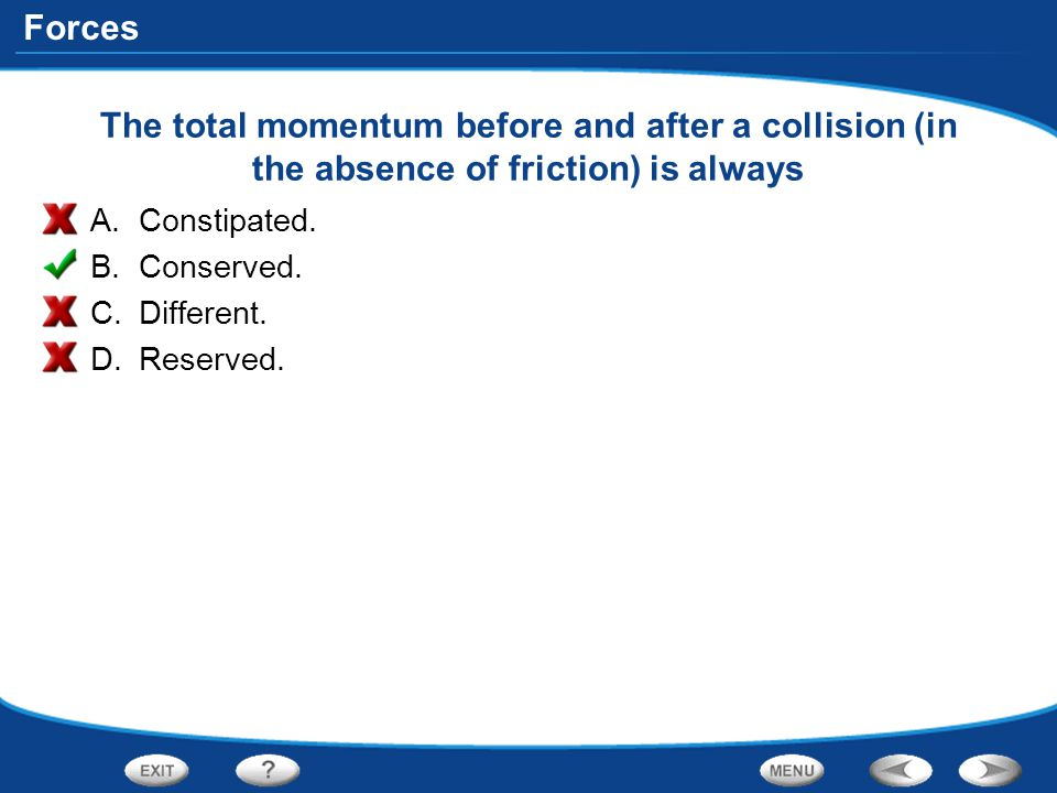 The total momentum before and after a collision (in the absence of friction) is always