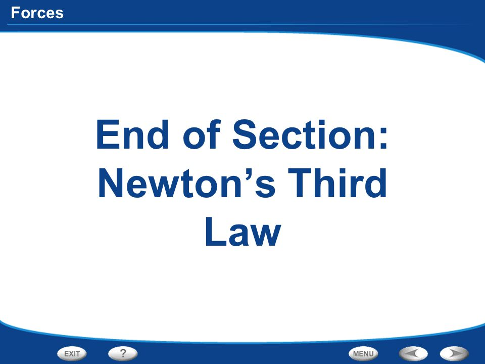 End of Section: Newton's Third Law