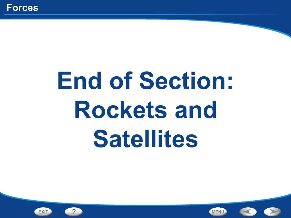 End of Section: Rockets and Satellites