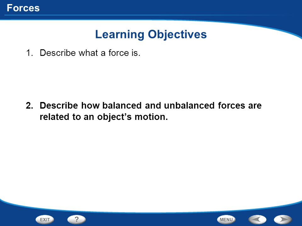 Learning Objectives Describe what a force is.