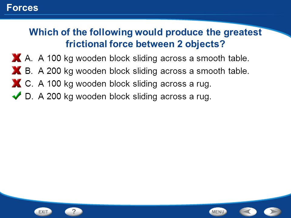 Which of the following would produce the greatest frictional force between 2 objects