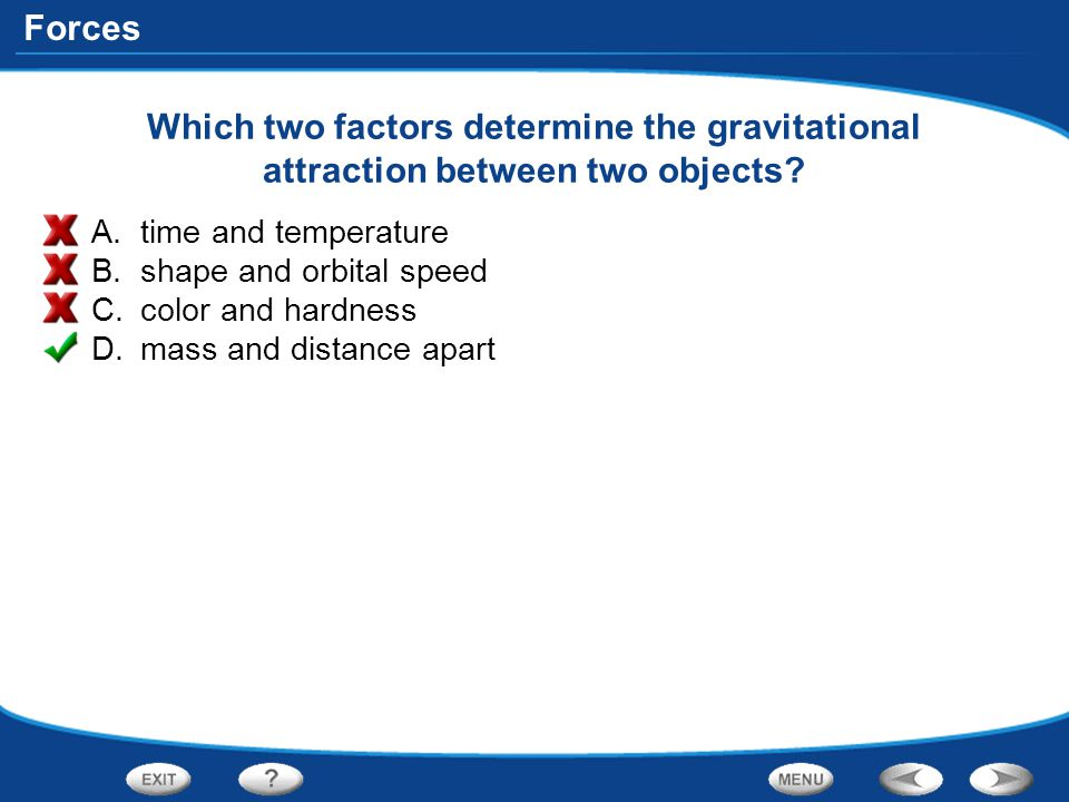 Which two factors determine the gravitational attraction between two objects
