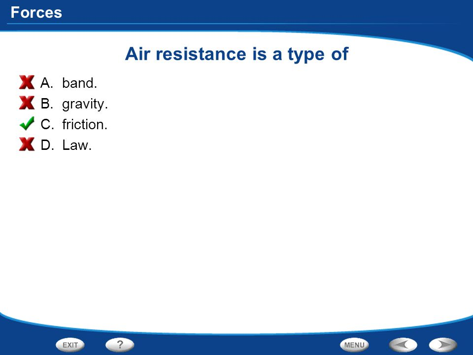 Air resistance is a type of