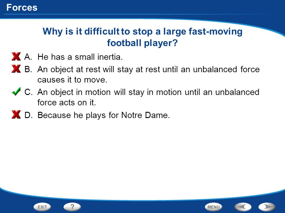 Why is it difficult to stop a large fast-moving football player