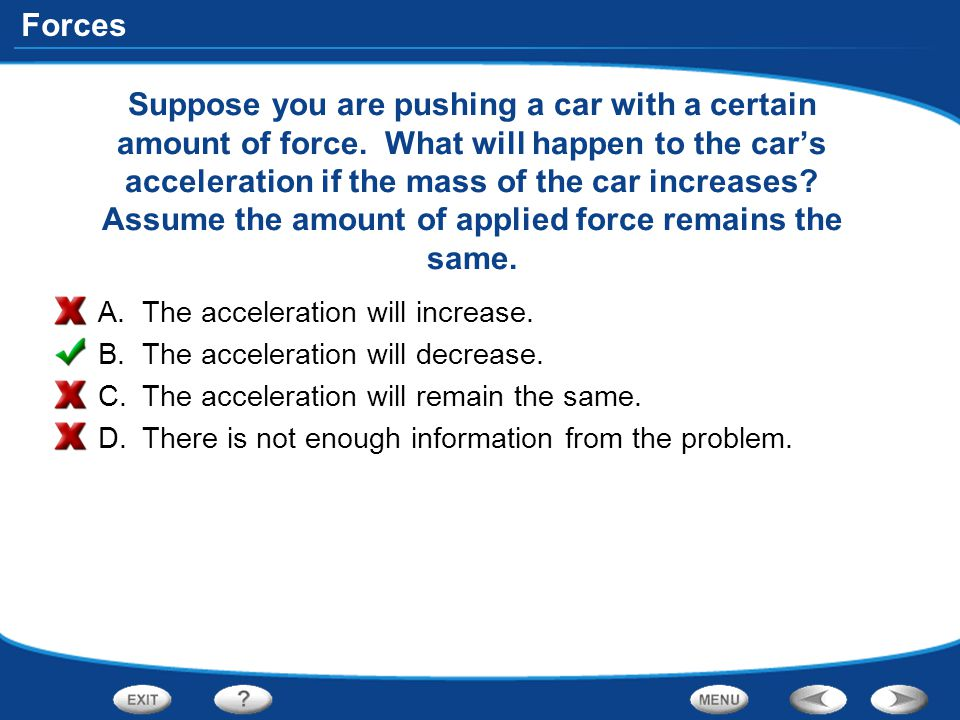 Suppose you are pushing a car with a certain amount of force