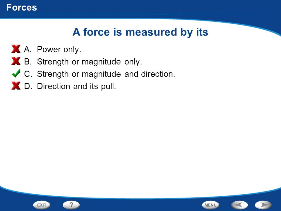 A force is measured by its
