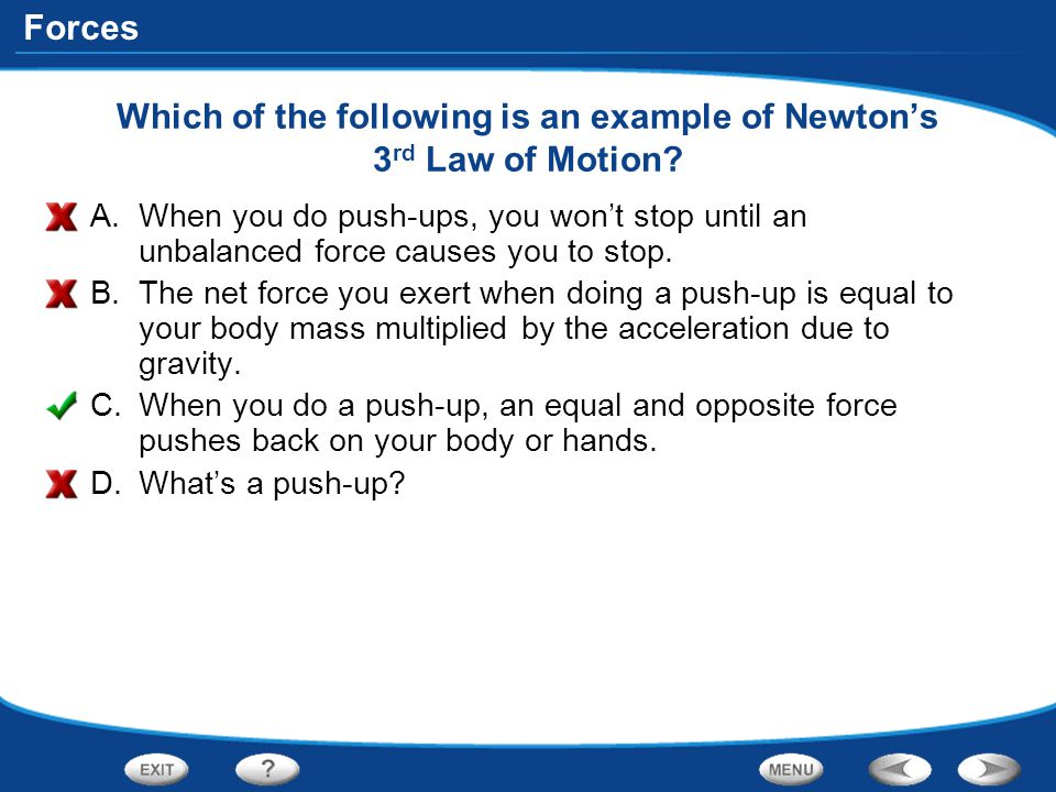 Which of the following is an example of Newton's 3rd Law of Motion