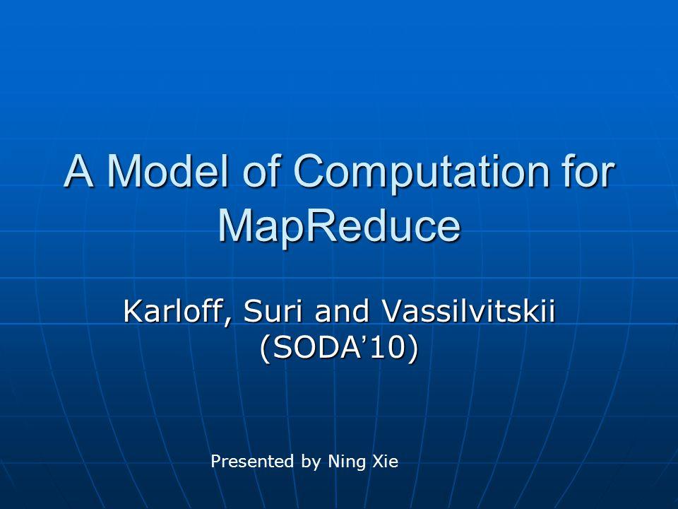 A Model of Computation for MapReduce