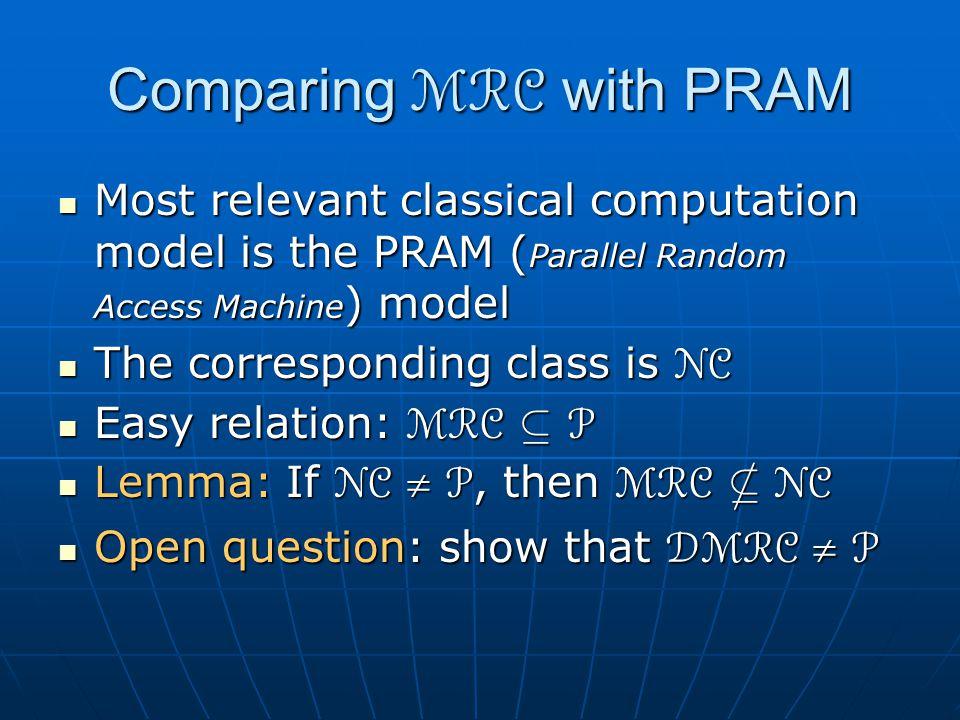 Comparing MRC with PRAM