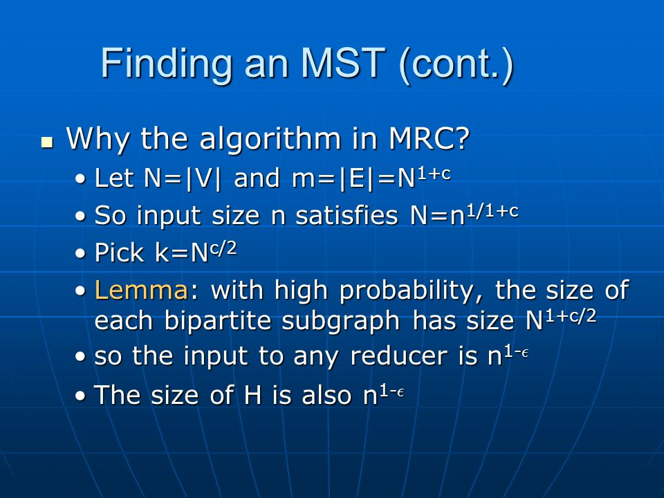 Finding an MST (cont.) Why the algorithm in MRC