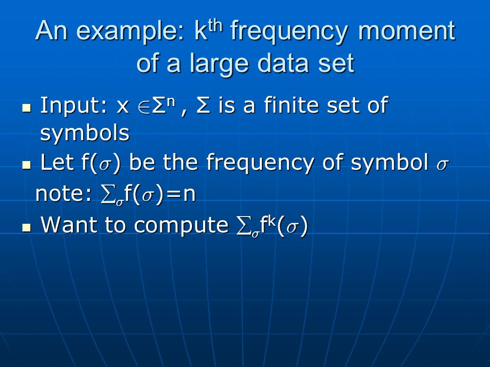 An example: kth frequency moment of a large data set