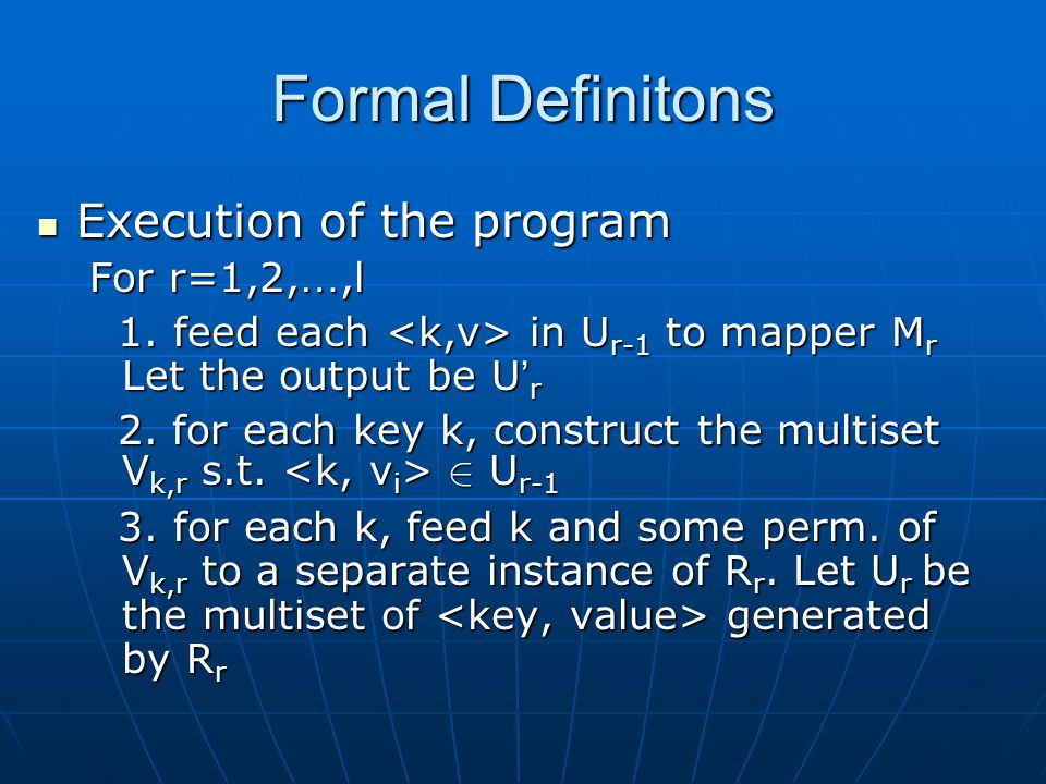 Formal Definitons Execution of the program For r=1,2,…,l