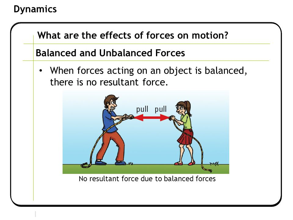 No resultant force due to balanced forces