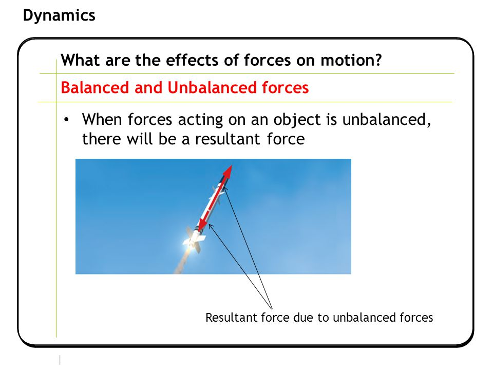 What are the effects of forces on motion