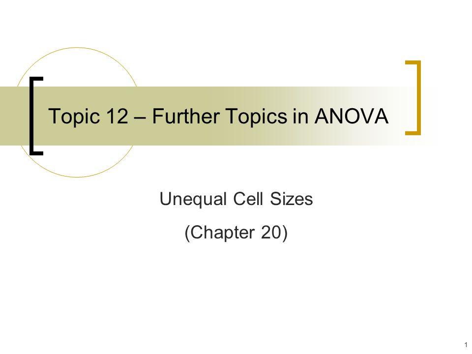 Topic 12 – Further Topics in ANOVA