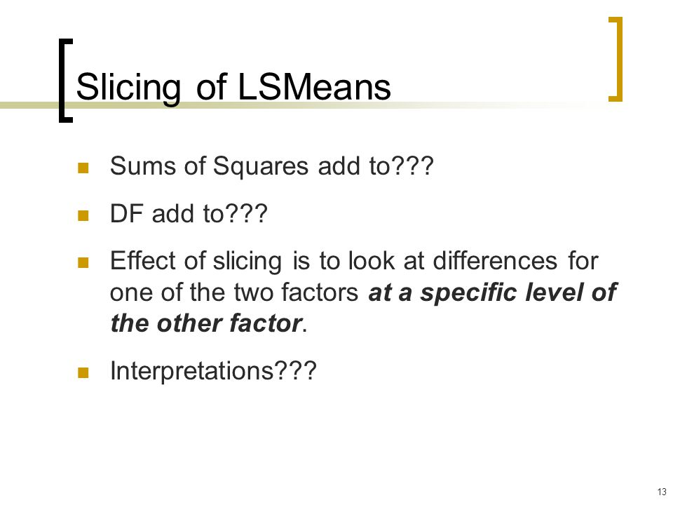 Slicing of LSMeans Sums of Squares add to DF add to