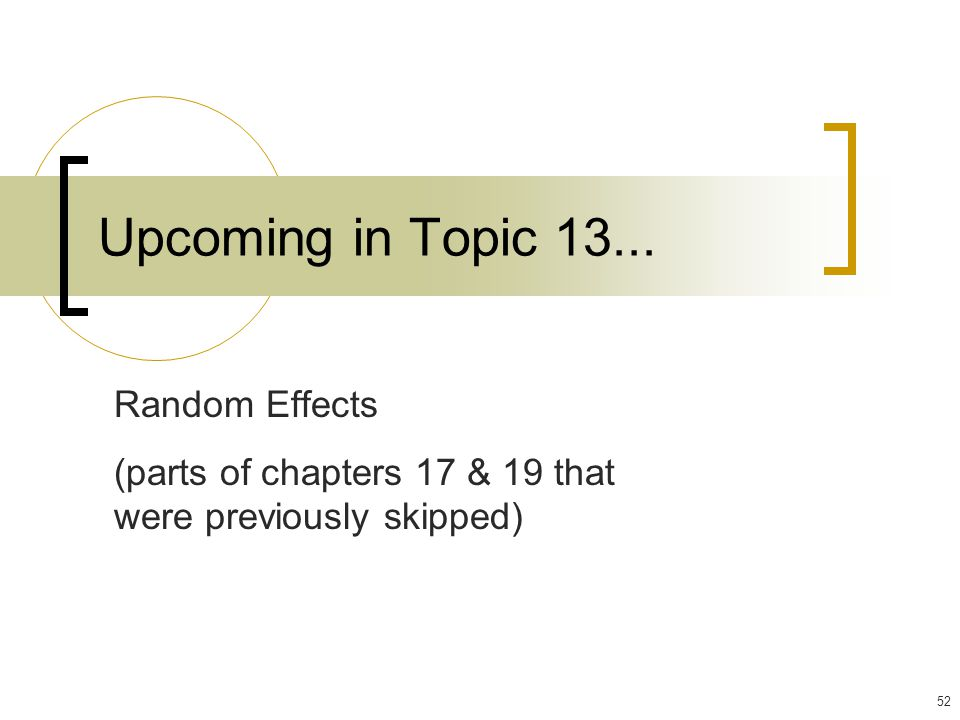 Upcoming in Topic 13... Random Effects