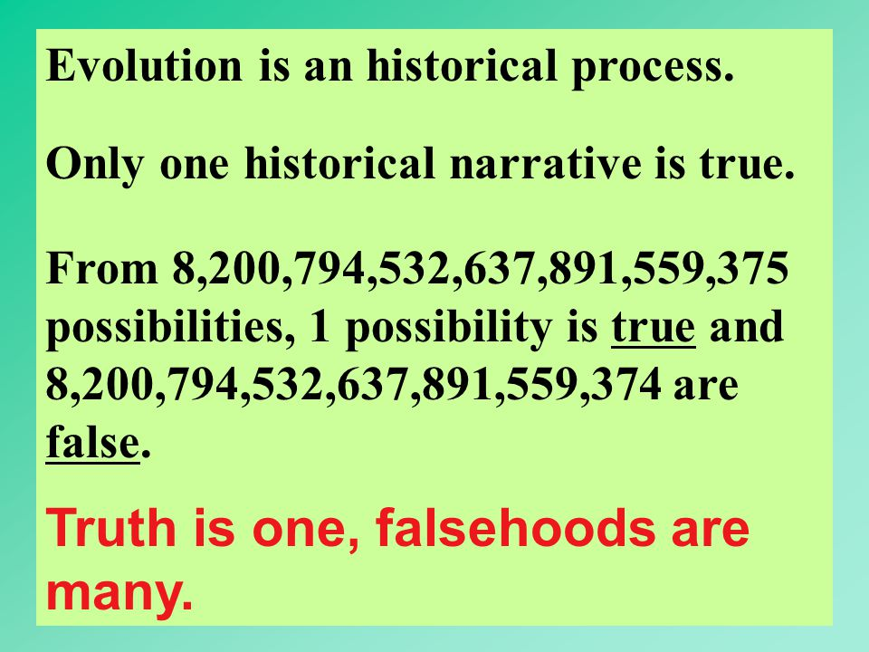 Truth is one, falsehoods are many.