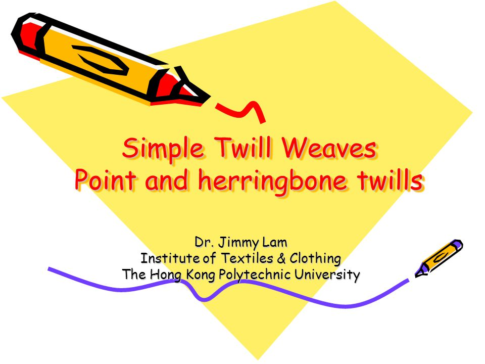 Simple Twill Weaves Point and herringbone twills