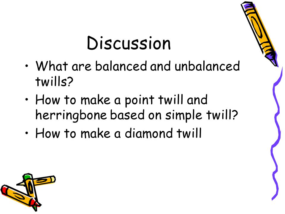 Discussion What are balanced and unbalanced twills