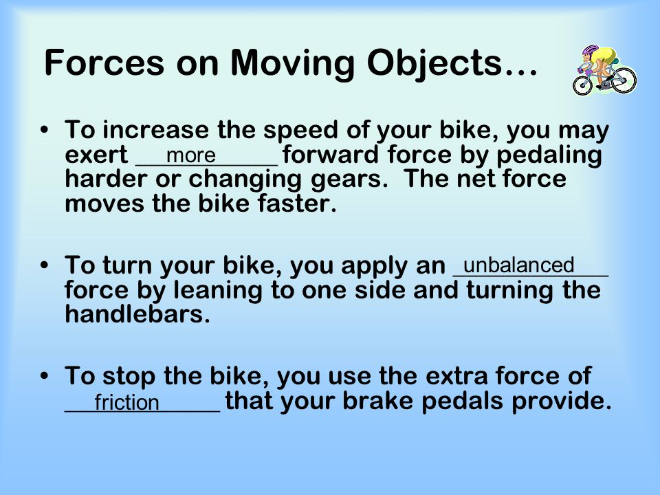 Forces on Moving Objects…