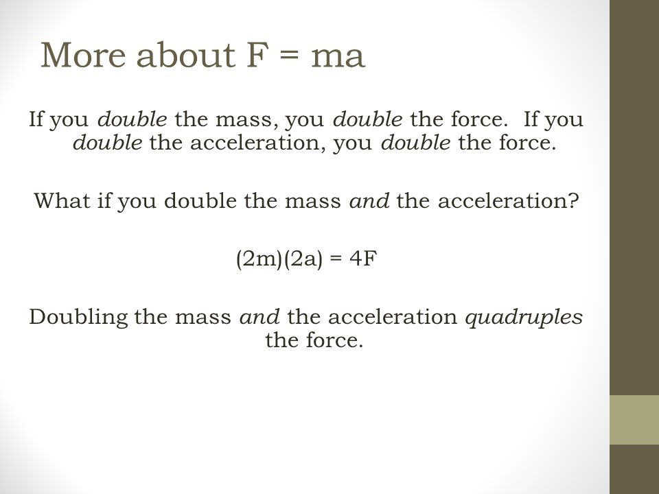 More about F = ma